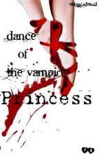 Dance of the Vampire Princess by MissRadMad