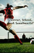 Soccer, School, and Sweet Hearts? by R3b3lBlu