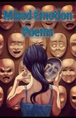 Mixed Emotion Poems - What I feel (Quotes) - Wattpad