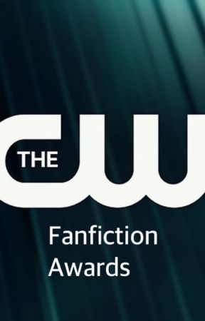 The CW Fanfiction Awards [Closed for Judging] by geekyfangirl17