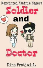 Soldier and Doctor (Mencintai Ksatria Negara) by prtwi_n