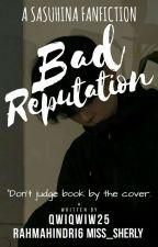 Bad Reputation (SasuHina) by Qwiqwiw25
