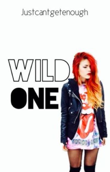 Wild One by Justcantgetenough