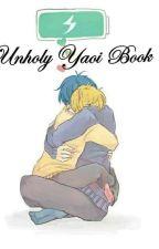 ~Unholy Yaoi Book~ by XXXSpider_RoyaltyXXX