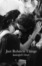 Just Robsten Things by katelynmcook