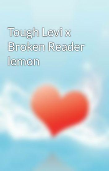 Tough Levi x Broken Reader lemon - Nikara Curtis - Wattpad