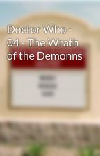 Doctor Who - 04 - The Wrath of the Demonns by kassielock