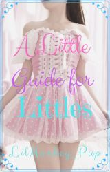 A Little Guide For Littles by LilMonkey_Pup