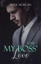 My Boss' Love (Tome 2) Sous Contrat d'édition by laurietoller