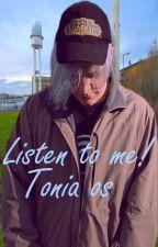 ~Listen to me!~ Tonia os by SecretlyMio