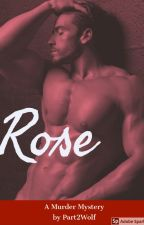 Rose- Restricted Chapters by Part2Wolf