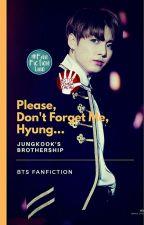 Please don't forget me, hyung... by WindaRiyanti4