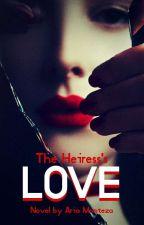 The Heiress's Love by AriaSyafira