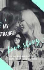 My Strange Love Story by Elsiekim88