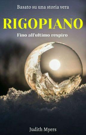 RIGOPIANO -fino all'ultimo respiro-  by Judith-Myers