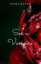 Sex A Vampire by cholovfee