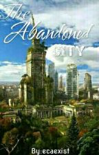 The Abandoned City by ecaexist