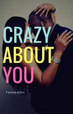 Crazy about you by FatimaLaChro
