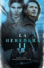 La Heredera II (Caspian y Tu)  by Amimegustalacomida