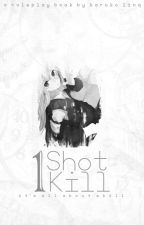 One Shot, One Kill [RP] by KarokoLinq