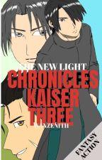 CHRONICLES KAISER THREE : THE NEW LIGHT by wanzeneth