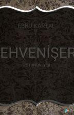 EHVENİŞER(Kötünün iyisi) by EbruKartal620
