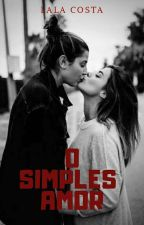 O simples amor  by LaalaCosta