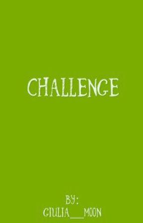 Challenge by Giulia__Moon