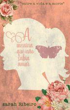 A menina que não sabia amar [COMPLETO] by SarahRibeiro1864