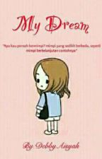 My Dream by DebbyAisyah