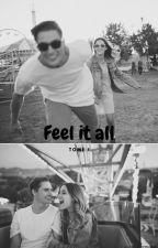 Feel it all by addixtedlouist