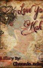 LOVE YOU KAK [zyx]✔️💞💞 by Channie_admp