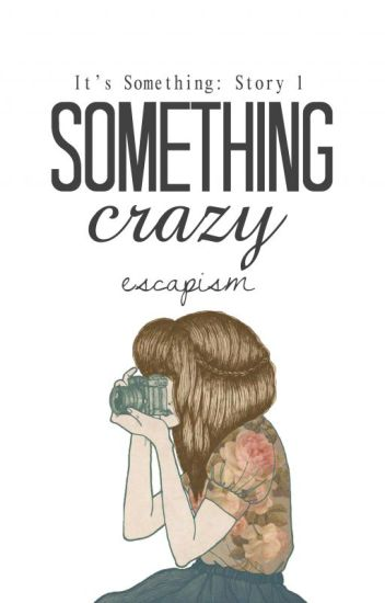 """It's Something"" # 1- Something Crazy: Luke Hemmings [ completed ]"