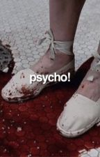psycho ↝ hs [AU] by butterflharry