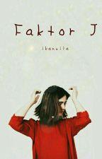 Faktor J (Swastamita) by ikanuila