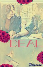 Deal  by Tezierene