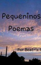 Pequeninos Poemas  by BiahFb