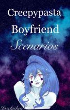 Creepypasta Boyfriend Scenarios by Jaschicken