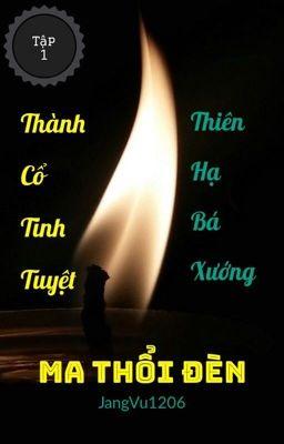 Đọc truyện Ma Thổi Đèn - Tập 1: Thành Cổ Tinh Tuyệt [Thiên Hạ Bá Xướng]