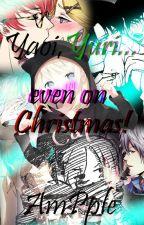 Yaoi, Yuri.... even on Christmas! ✅ by Am_Pple