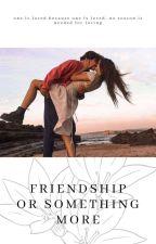 Friendship Or Something More  by Zeeelkowaaa_1515