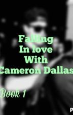 Falling in love with Cameron Dallas by grixrftjohnson