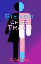 Siendo Chico Trans | Transgénero by TeddyYCatherine