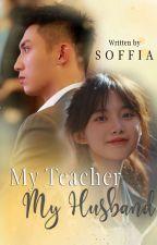 My Teacher My Husband (TAMAT) by soffia_linda