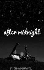 After Midnight by DreamingInPastel