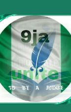 TO BE A JUDGE(JUDGES REVIEW) by 9jaunite