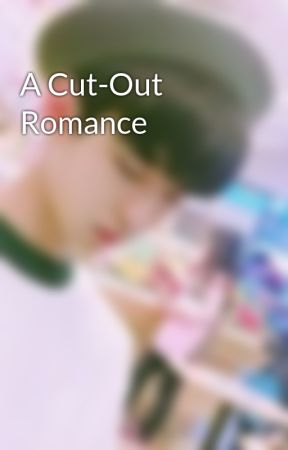 A Cut-Out Romance by midxGod