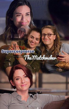 The Matchmaker (Supercorp) by sweetdreams-093