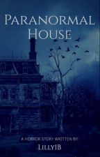 Paranormal House  by Lilly1B