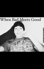 When Bad Meets Good *a Grant Landis Fanficton* by NatalieBarcklay